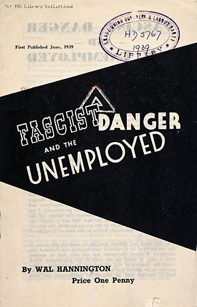 Fascist Danger and the Unemployed - National Unemployed Workers Movement pamphlet, 1939