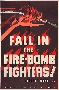 Fall in the Fire-Bomb Fighters!